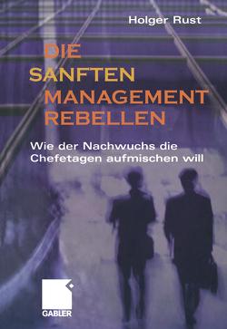 Die sanften Managementrebellen von Rust,  Holger