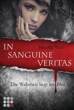 Die Sanguis-Trilogie 1: In sanguine veritas – Die Wahrheit liegt im Blut von Wolf,  Jennifer