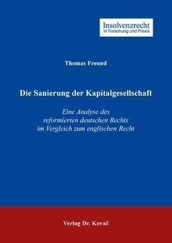Die Sanierung der Kapitalgesellschaft von Freund,  Thomas