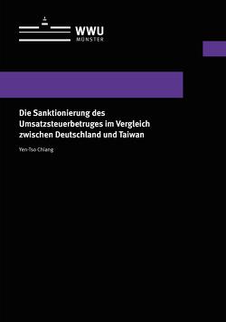 Die Sanktionierung des Umsatzsteuerbetruges im Vergleich zwischen Deutschland und Taiwan von Chiang,  Yen-Tso