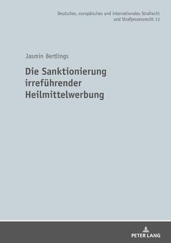 Die Sanktionierung irreführender Heilmittelwerbung von Bertlings,  Jasmin