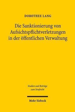 Die Sanktionierung von Aufsichtspflichtverletzungen in der öffentlichen Verwaltung von Lang,  Dorothee