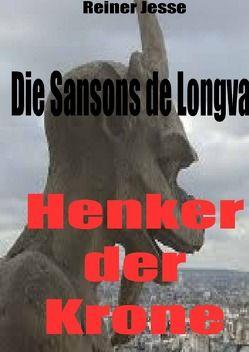 Die Sansons de Longval – HENKER DER KRONE von Dr. med. Jesse,  Reiner