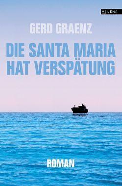 Die Santa Maria hat Verspätung von Graenz,  Gerd