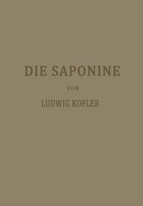 Die Saponine von Kofler,  Ludwig