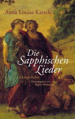 Die Sapphischen Lieder von Karsch,  Anna L, Nörtemann,  Regina