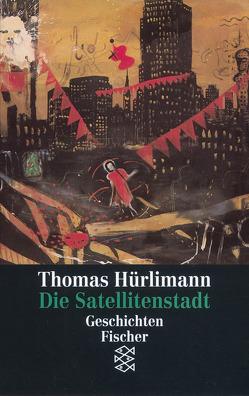 Die Satellitenstadt von Hürlimann,  Thomas