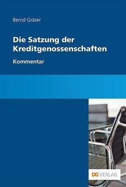 Die Satzung der Kreditgenossenschaften von Gräser,  Bernd, Holthaus,  Jan