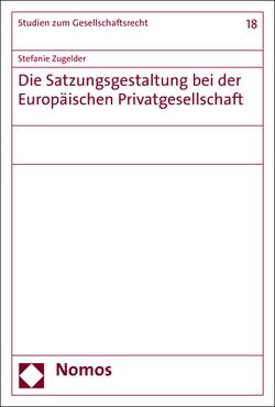 Die Satzungsgestaltung bei der Europäischen Privatgesellschaft von Zugelder,  Stefanie