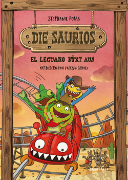 Die Saurios. El Leguano büxt aus von Polák,  Stephanie, Scholz,  Valeska
