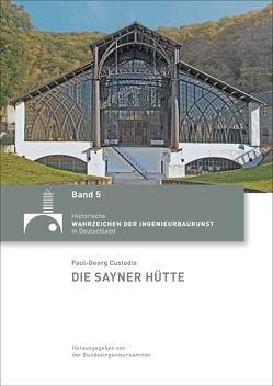 Die Sayner Hütte von Custodis,  Paul-Georg
