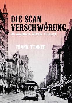 Die SCAN Verschwörung von Tenner,  Frank