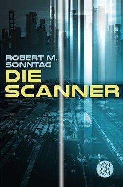 Die Scanner von Sonntag,  Robert M.