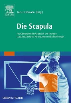 Die Scapula von Lehmann,  Lars-Johannes
