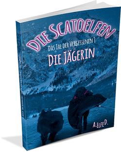 Die Scatoelfen – Die Jägerin von D.,  A. Elfe