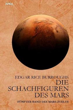 DIE SCHACHFIGUREN DES MARS von Burroughs,  Edgar Rice, Woiwode,  Gabriele C.