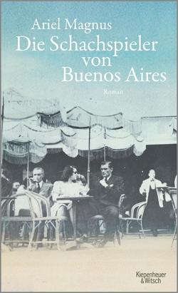 Die Schachspieler von Buenos Aires von Kleemann,  Silke, Magnus,  Ariel