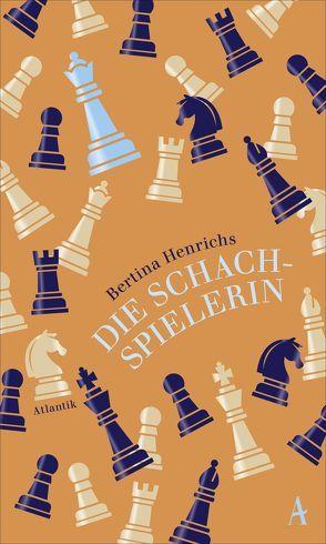 Die Schachspielerin von Henrichs,  Bertina, Steinitz,  Claudia