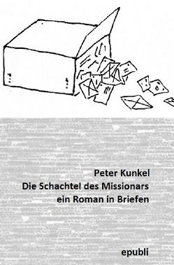 Die Schachtel des Missionars von Kunkel,  Peter