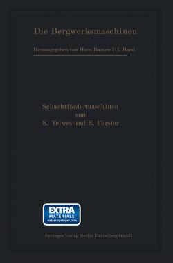 Die Schachtfördermaschinen von Bansen,  Hans, Foerster,  E., Teiwes,  Karl