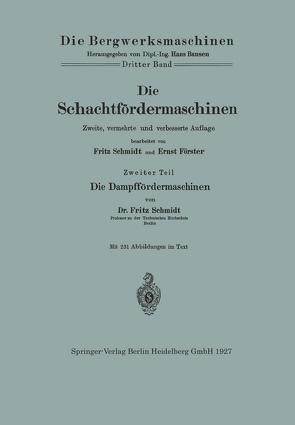Die Schachtfördermaschinen von Foerster,  Ernst, Schmidt,  Fritz