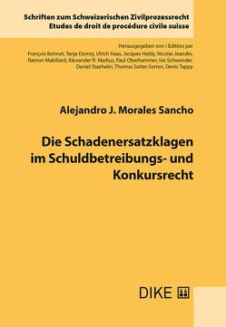 Die Schadenersatzklagen im Schuldbetreibungs- und Konkursrecht von Morales Sancho,  Alejandro