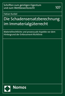 Die Schadensersatzberechnung im Immaterialgüterrecht von Kunkel,  Fabian