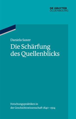 Die Schärfung des Quellenblicks von Saxer,  Daniela