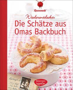 Die Schätze aus Omas Backbuch von Rosenmehl