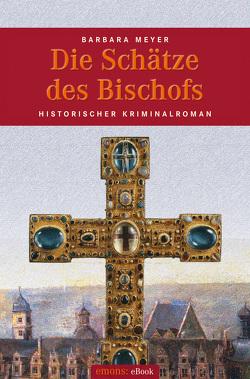 Die Schätze des Bischofs von Meyer,  Barbara
