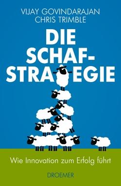 Die Schaf-Strategie von Govindarajan,  Vijay, Jendricke,  Bernhard, Trimble,  Chris