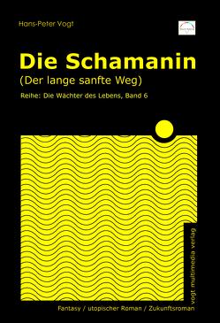 Die Schamanin von Vogt,  Hans-Peter