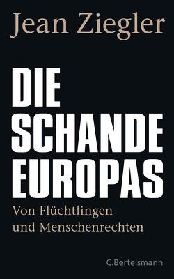 Die Schande Europas von Kober,  Hainer, Ziegler,  Jean