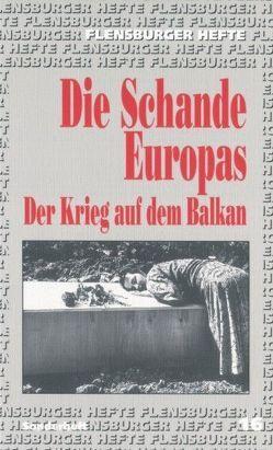 Die Schande Europas von Butollo,  Willi, Höfer,  Thomas, Memisevic,  Fadila, Tibi,  Bassam, Zülch,  Tilman