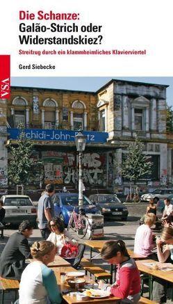 Die Schanze: Galão-Strich oder Widerstandskiez? von Siebecke,  Gerd