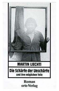 Die Schärfe der Unschärfe und ihre möglichen Teile von Liechti,  Martin
