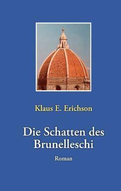Die Schatten des Brunelleschi von Erichson,  Klaus E.