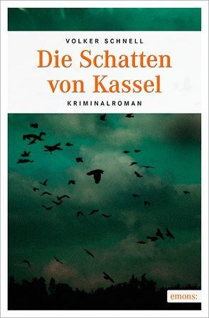 Die Schatten von Kassel von Schnell,  Volker
