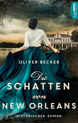 Die Schatten von New Orleans von Becker,  Oliver