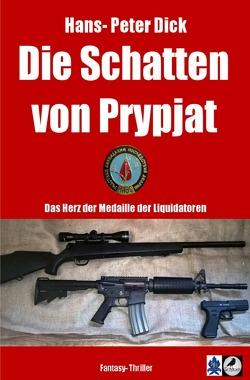 Die Schatten von Prypjat von Dick,  Hans-Peter