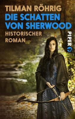 Die Schatten von Sherwood von Röhrig,  Tilman