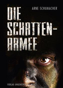 Die Schattenarmee von Schumacher,  Arne
