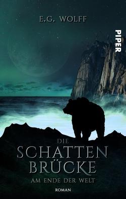 Die Schattenbrücke – Am Ende der Welt von Wolff,  E. G.