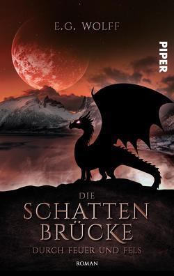 Die Schattenbrücke – Durch Feuer und Fels von Wolff,  E. G.