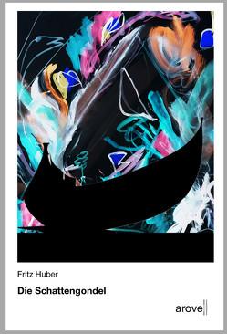 Die Schattengondel von Huber,  Fritz
