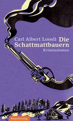 Die Schattmattbauern von Loosli,  Carl Albert