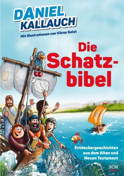 Die Schatzbibel von Geist,  Victor, Kallauch,  Daniel