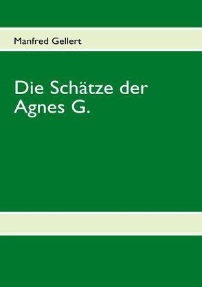 Die Schätze der Agnes G. von Gellert,  Manfred
