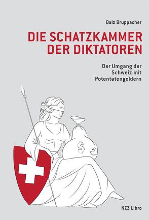 Die Schatzkammer der Diktatoren von Bruppacher,  Balz