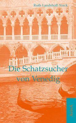 Die Schatzsucher von Venedig von Fähnders,  Walter, Landshoff-Yorck,  Ruth